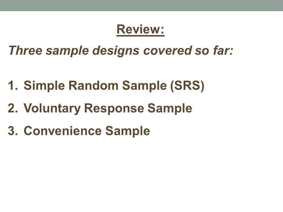 5.3: SAMPLING Other types of samples…. Review: Three sample ...