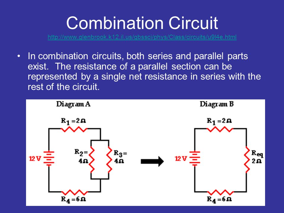 Combination Circuit     In combination circuits, both series and parallel parts exist.