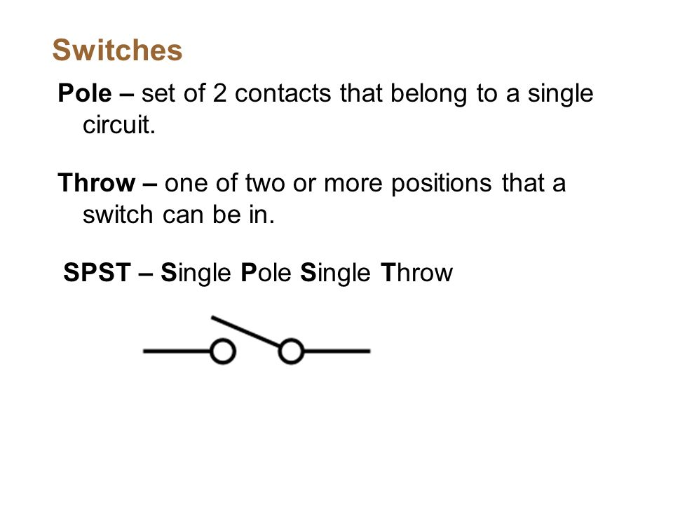 Pole – set of 2 contacts that belong to a single circuit.