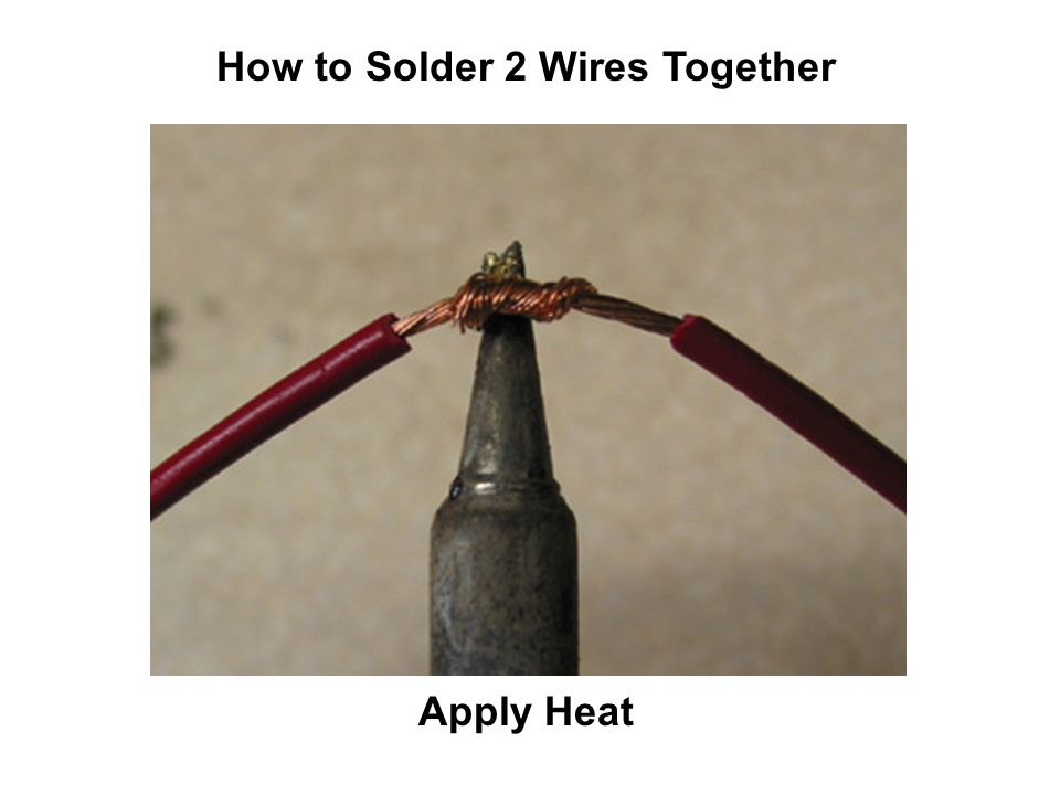 How to Solder 2 Wires Together Apply Heat