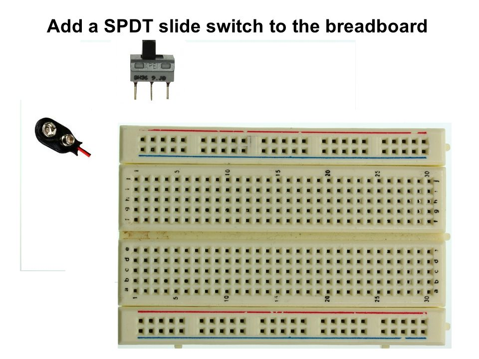 Add a SPDT slide switch to the breadboard