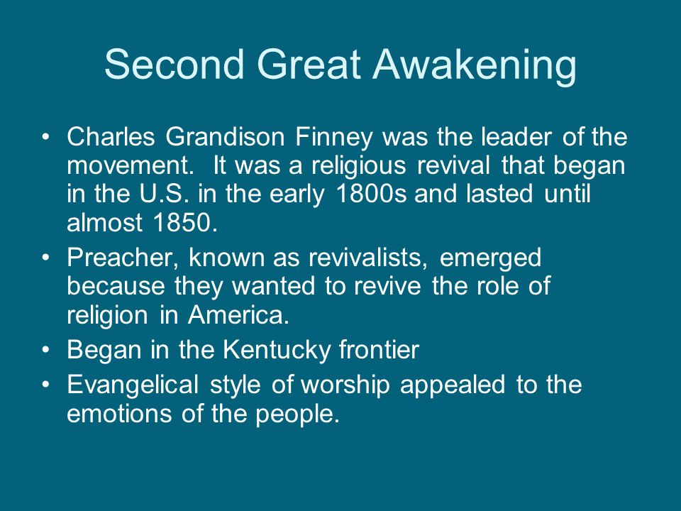 Second Great Awakening Charles Grandison Finney was the leader of the movement.