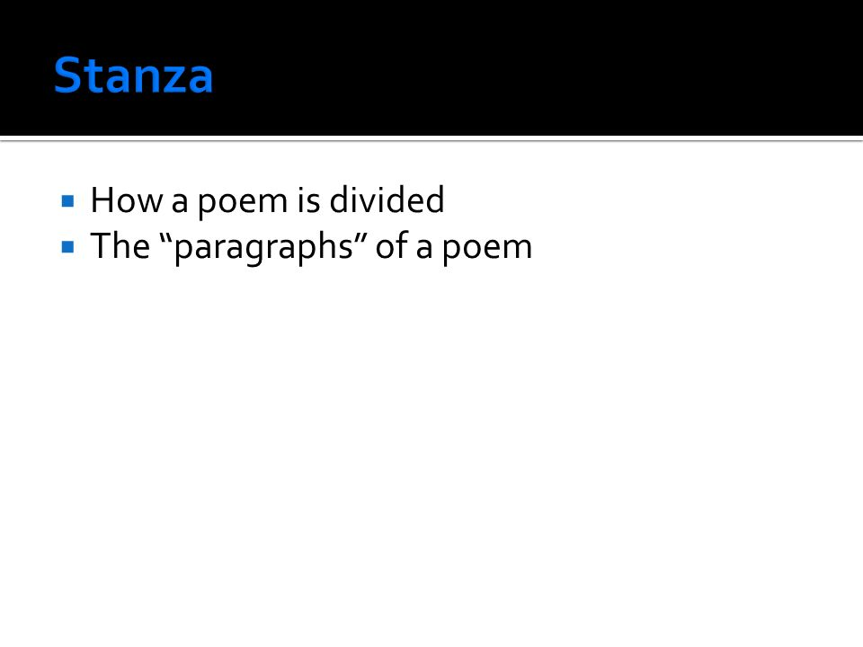  How a poem is divided  The paragraphs of a poem