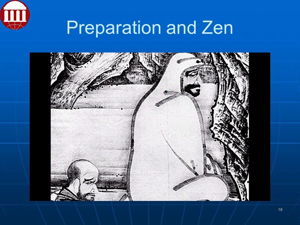 Preparation and Zen 18