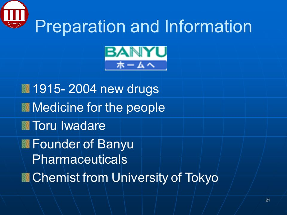 Preparation and Information new drugs Medicine for the people Toru Iwadare Founder of Banyu Pharmaceuticals Chemist from University of Tokyo