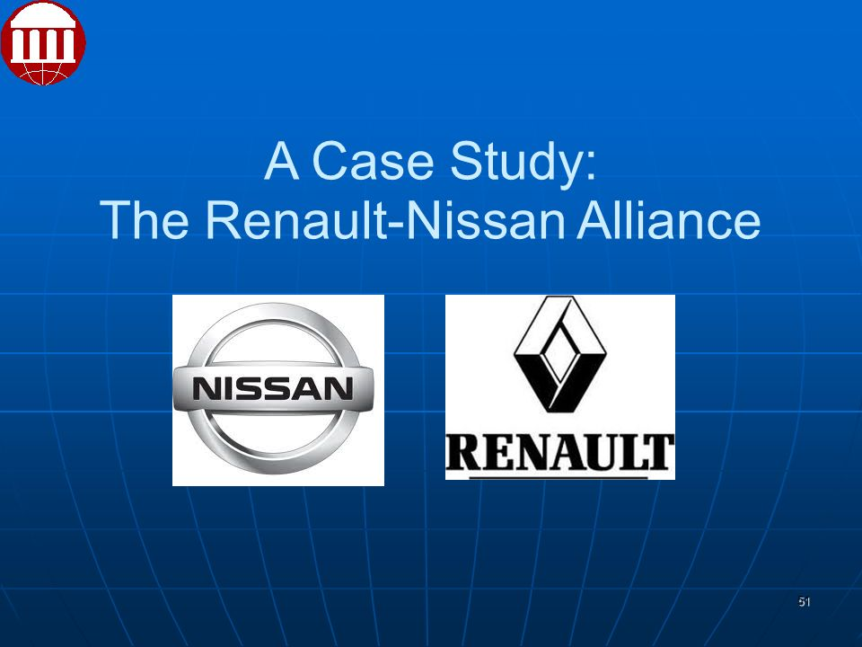 51 A Case Study: The Renault-Nissan Alliance