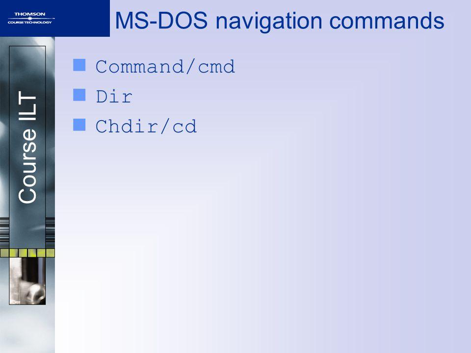 Course ILT MS-DOS navigation commands Command/cmd Dir Chdir/cd