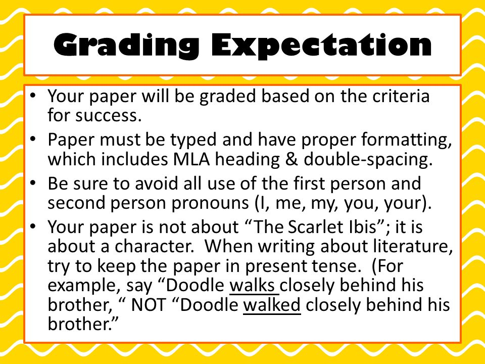 Grading Expectation Your paper will be graded based on the criteria for success.