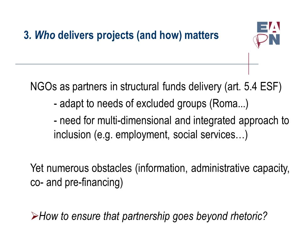 3. Who delivers projects (and how) matters NGOs as partners in structural funds delivery (art.