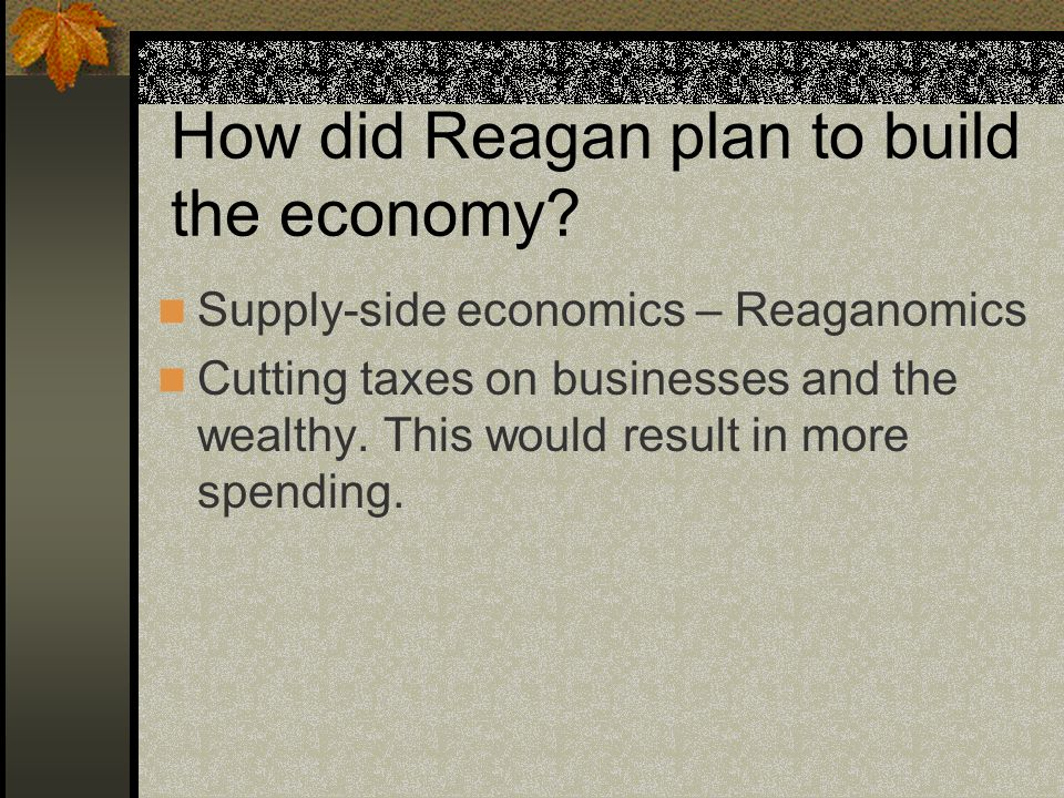 reagan plan On this day in 1981, newly inaugurated president ronald reagan outlined a plan for us economic recovery before a joint session of congress after defeating.