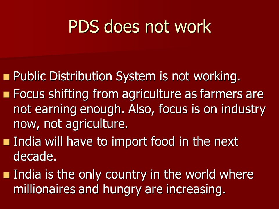 PDS does not work Public Distribution System is not working.