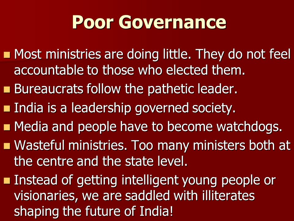 Poor Governance Most ministries are doing little.