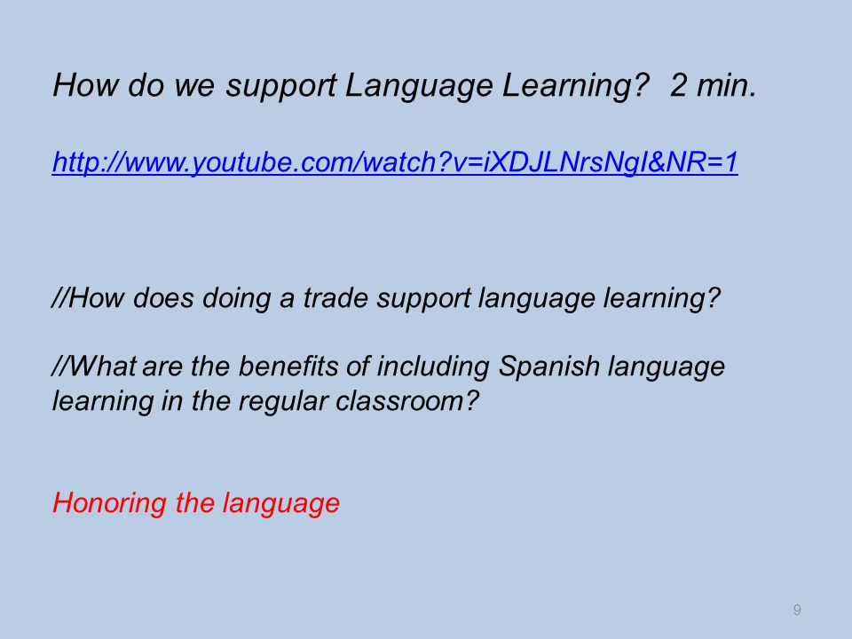 How do we support Language Learning. 2 min.