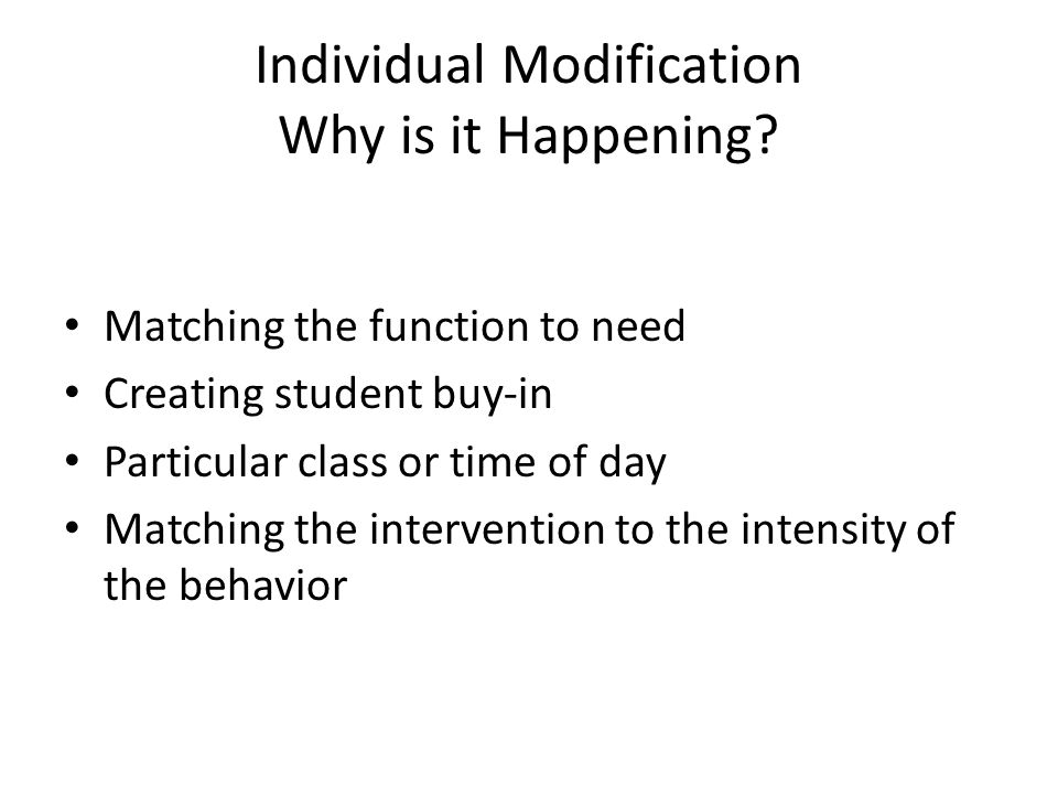 Individual Modification Why is it Happening.