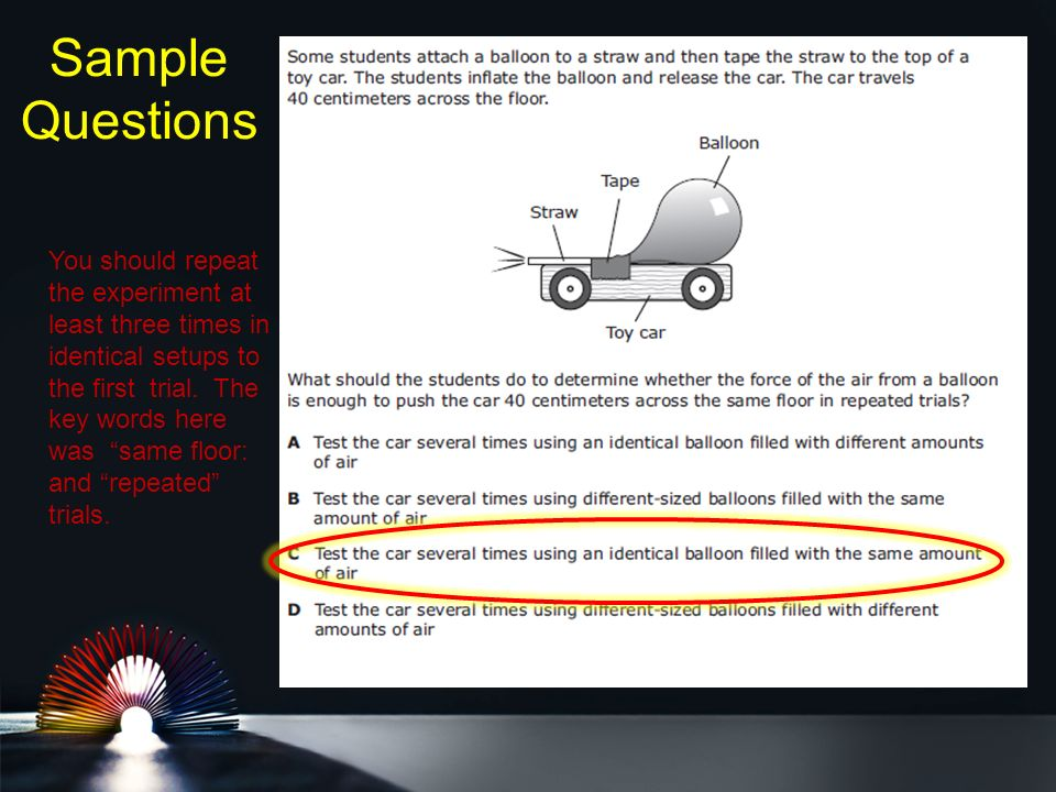 Sample Questions You should repeat the experiment at least three times in identical setups to the first trial.