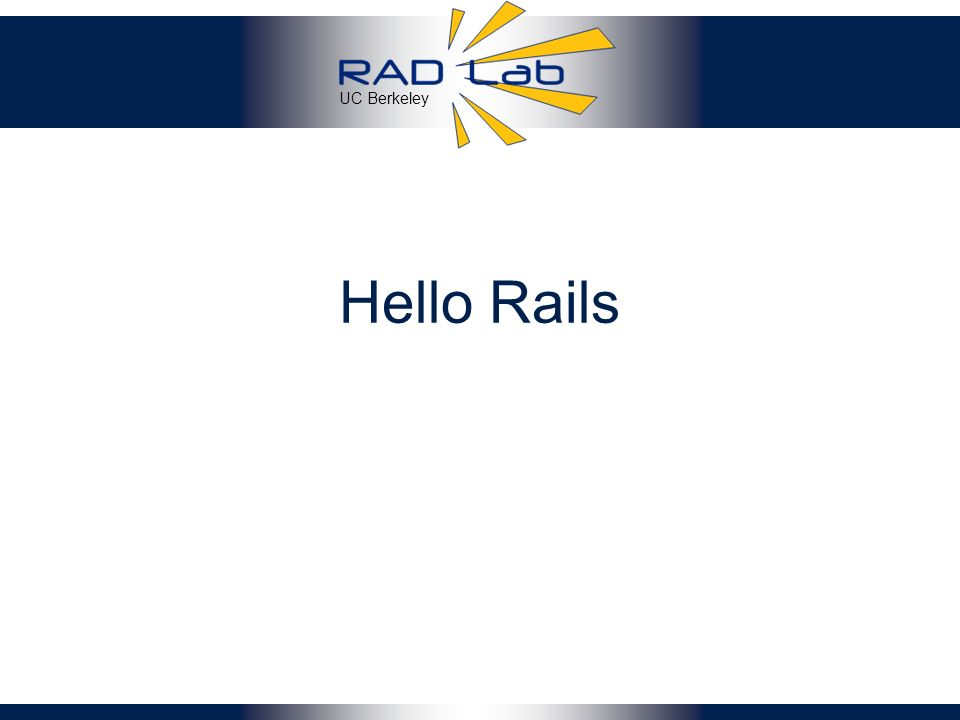 uc berkeley hello rails. review: mvc goal: separate organization, Presentation templates