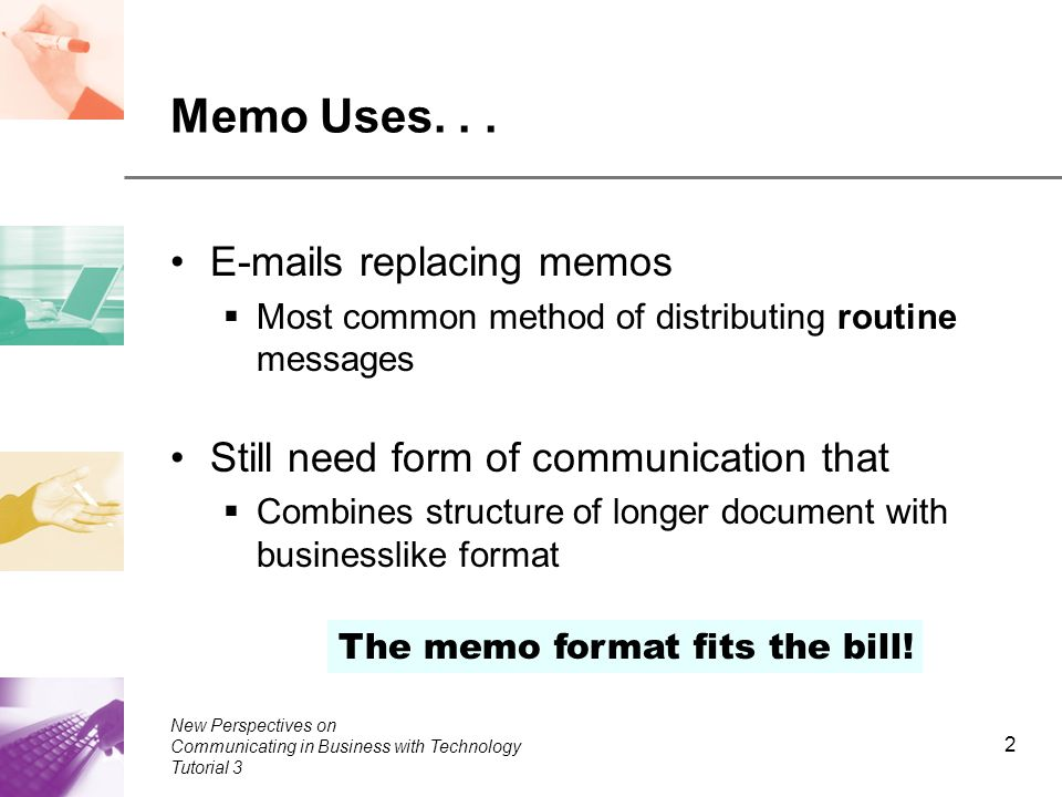 2 New Perspectives On Communicating In Business With Technology Tutorial 3 Memo Uses