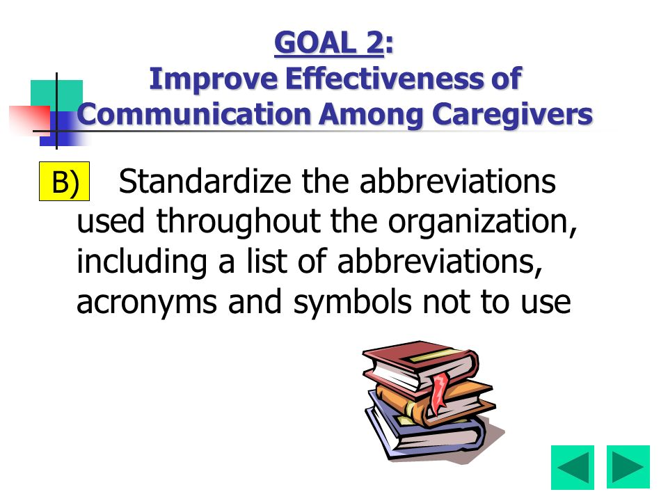 B) Standardize the abbreviations used throughout the organization, including a list of abbreviations, acronyms and symbols not to use