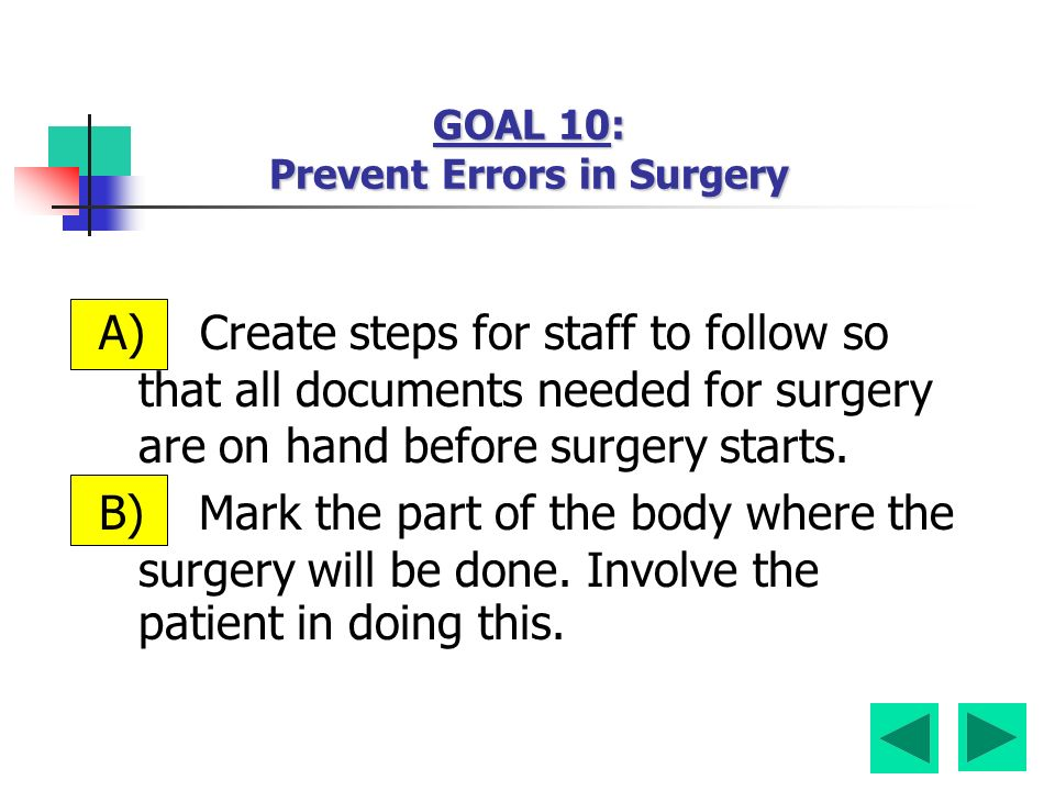 A) Create steps for staff to follow so that all documents needed for surgery are on hand before surgery starts.