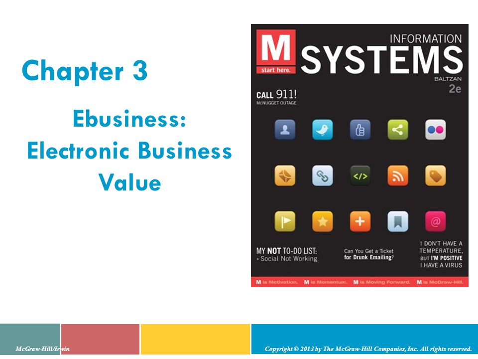 Chapter 3 Ebusiness: Electronic Business Value McGraw-Hill/Irwin Copyright © 2013 by The McGraw-Hill Companies, Inc. All rights reserved.