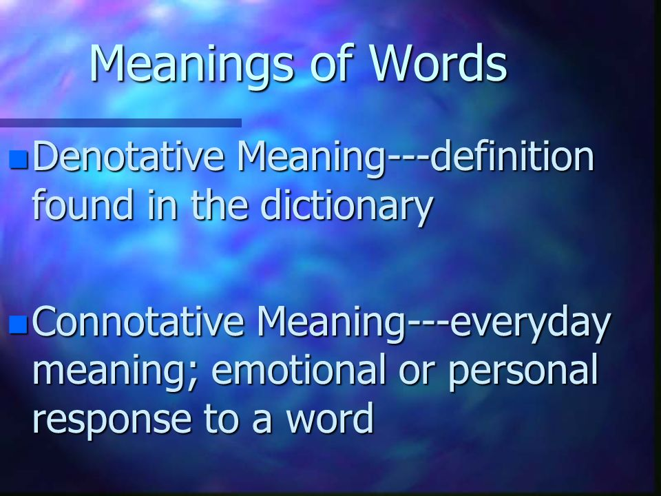 Verbal Communication n Uses words: symbols that represent things but are not the things themselves.