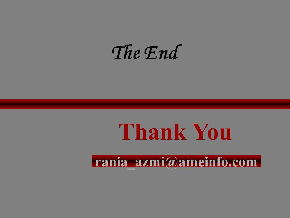 The End rania_azmi@ameinfo.com Thank You