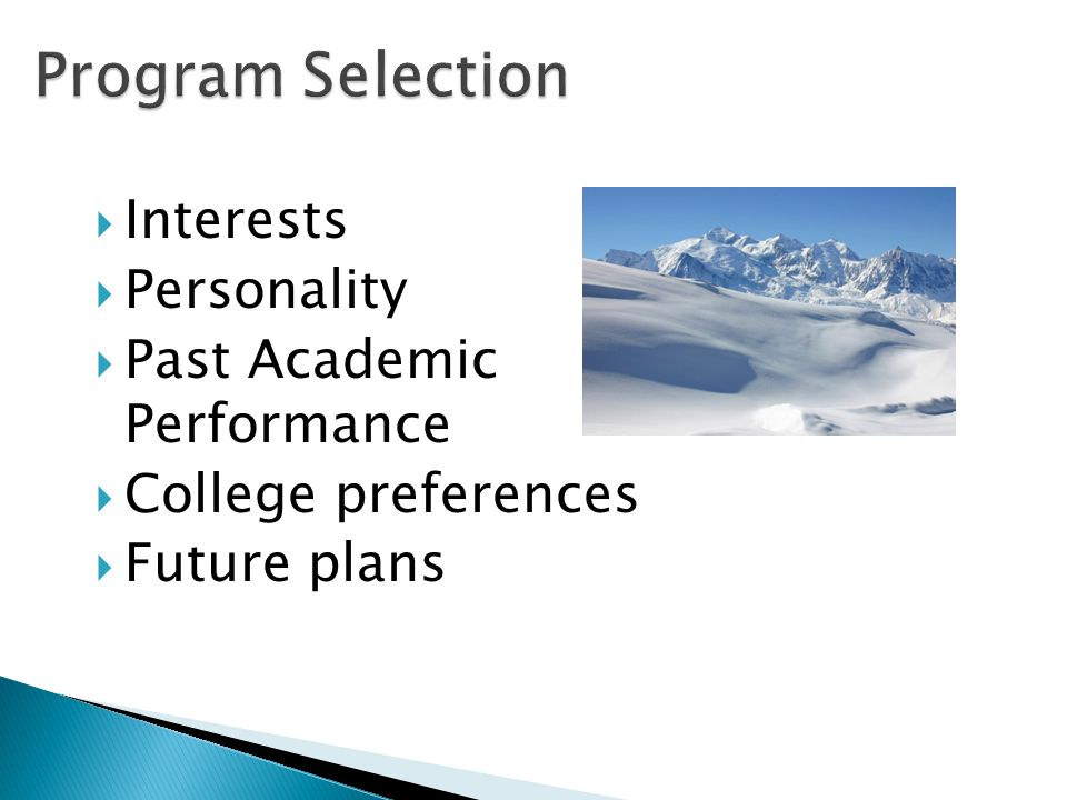  Interests  Personality  Past Academic Performance  College preferences  Future plans
