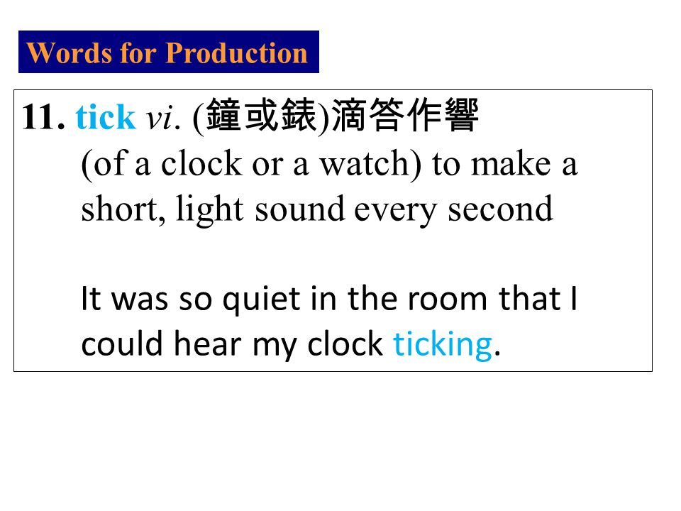 Words for Production 11. tick vi.