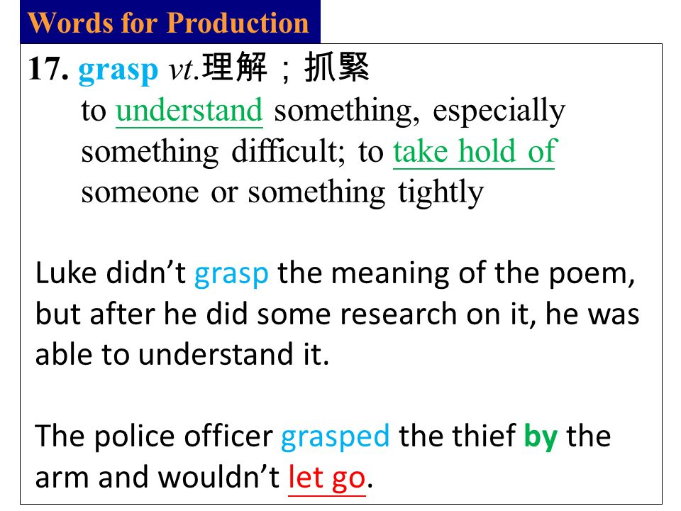 Words for Production 17. grasp vt.