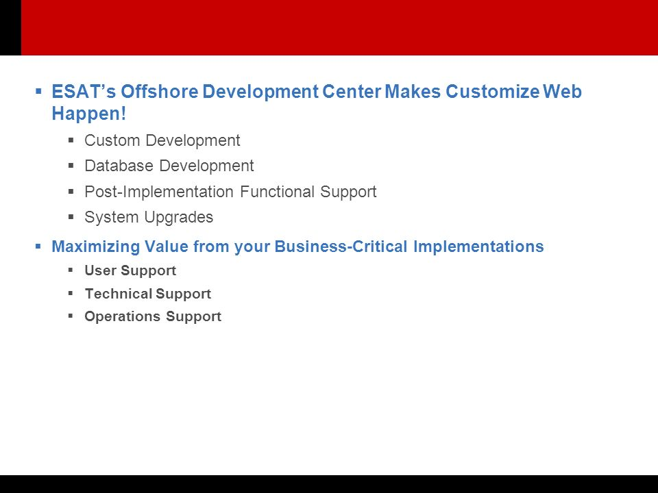  ESAT's Offshore Development Center Makes Customize Web Happen.
