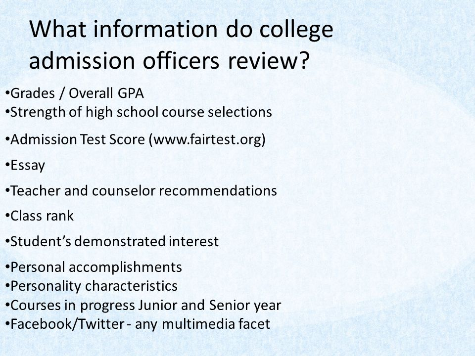 What information do college admission officers review.
