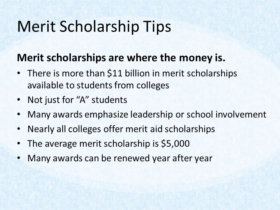Merit Scholarship Tips Merit scholarships are where the money is.