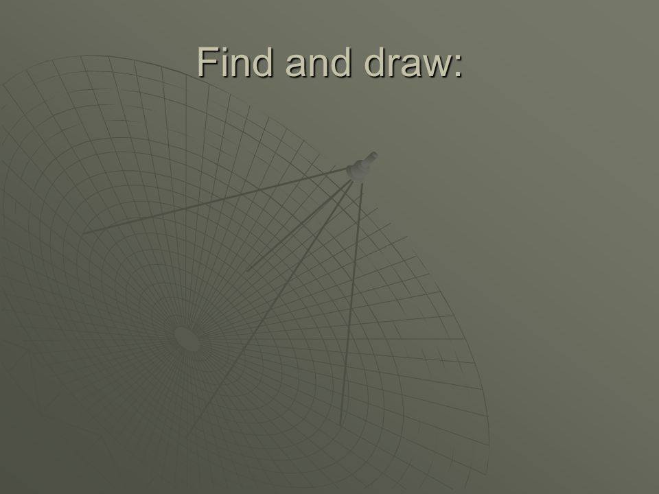 Find and draw: