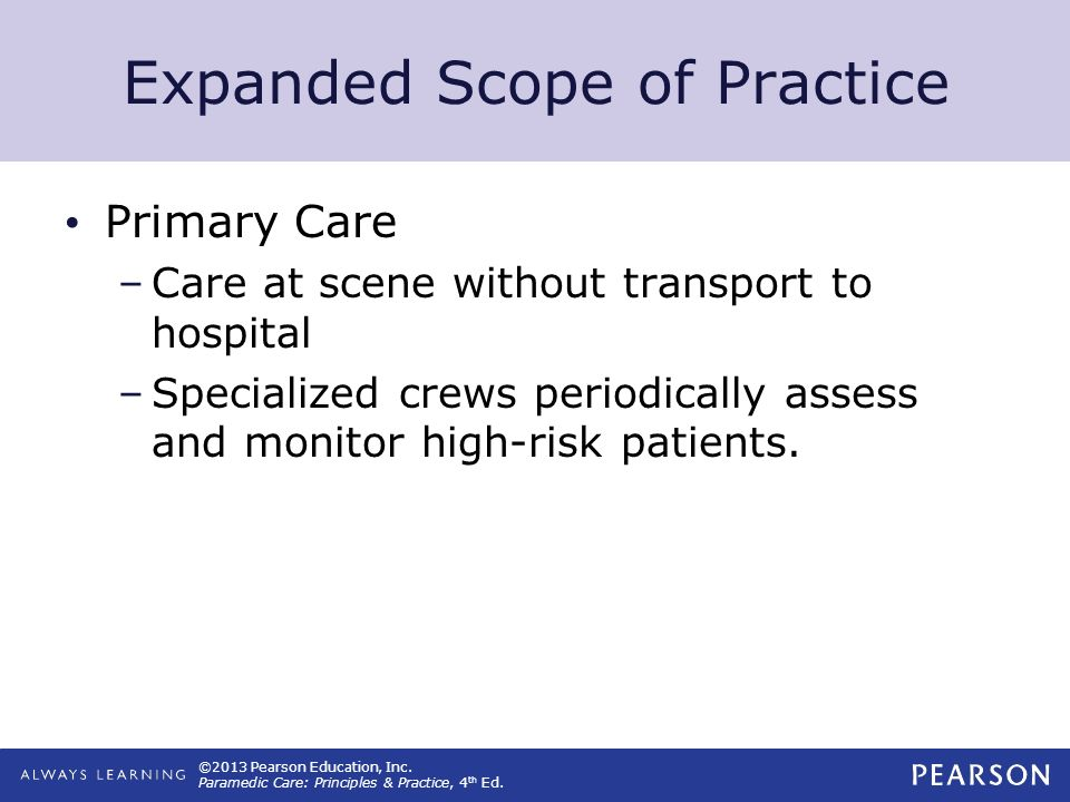 ©2013 Pearson Education, Inc. Paramedic Care: Principles & Practice, 4 th Ed.