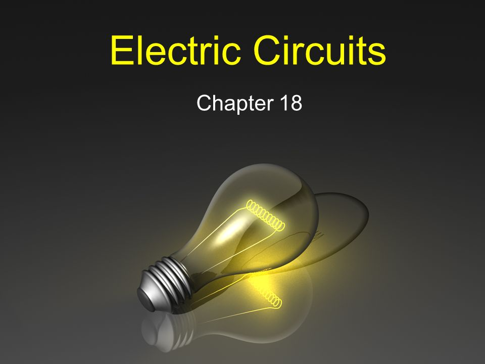 Chapter 18 Electric Circuits