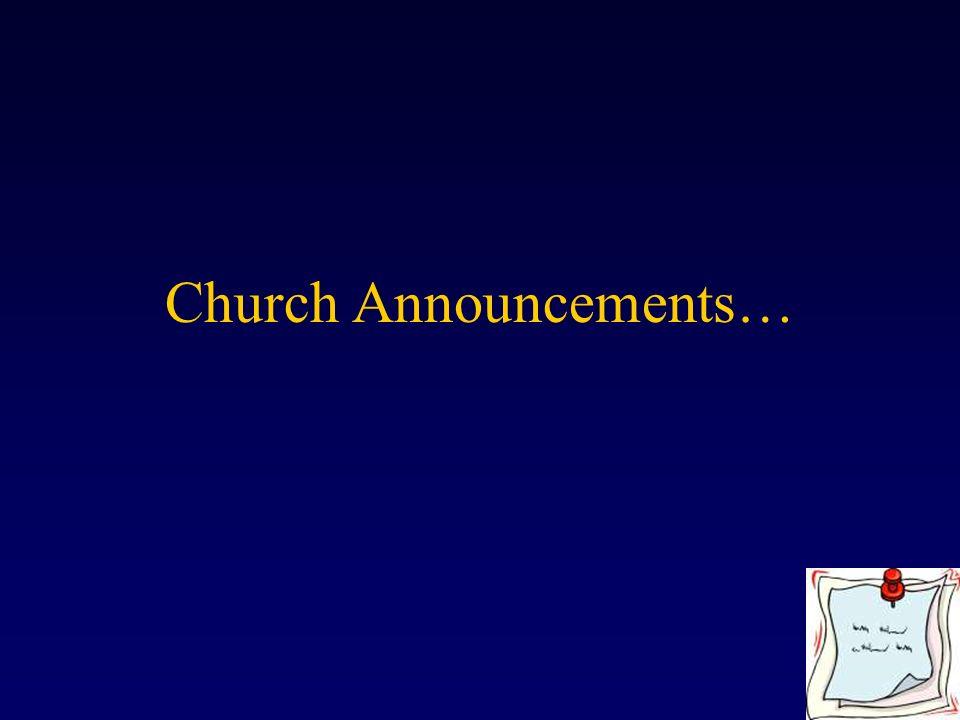Church Announcements…