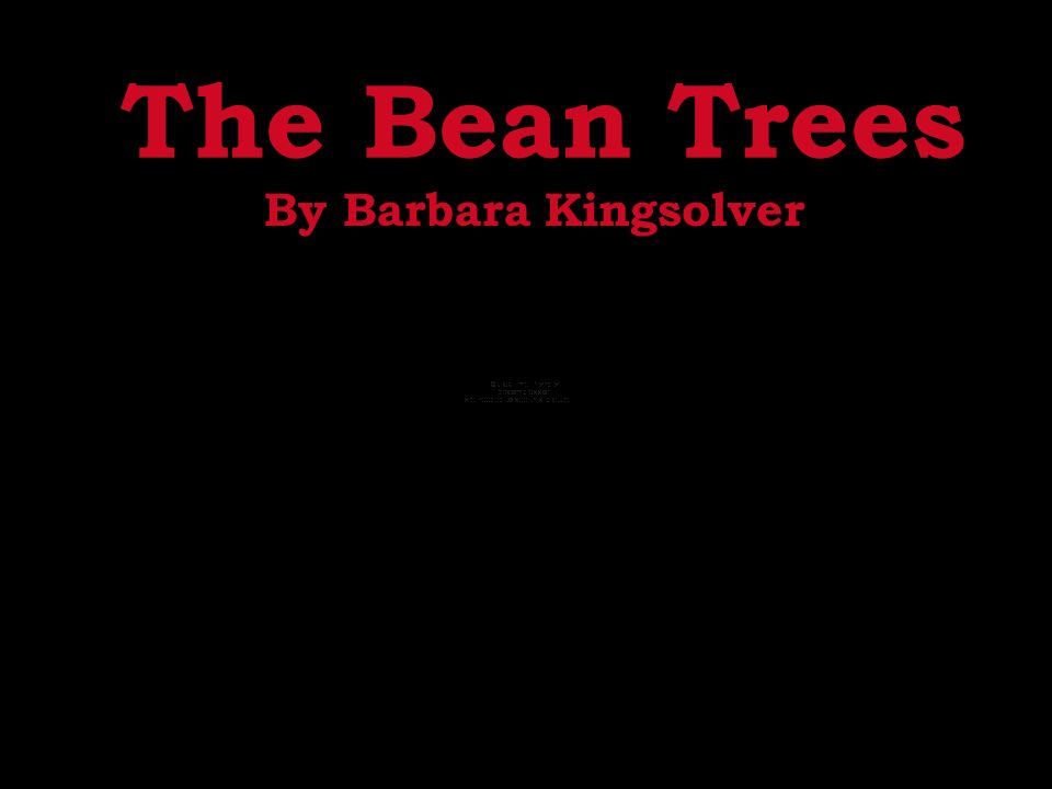 bean trees taylor greer The bean trees is bestselling author barbara kingsolver's first novel, now widely regarded as a modern classic it is the charming, engrossing tale of rural kentucky native taylor greer, who only wants.