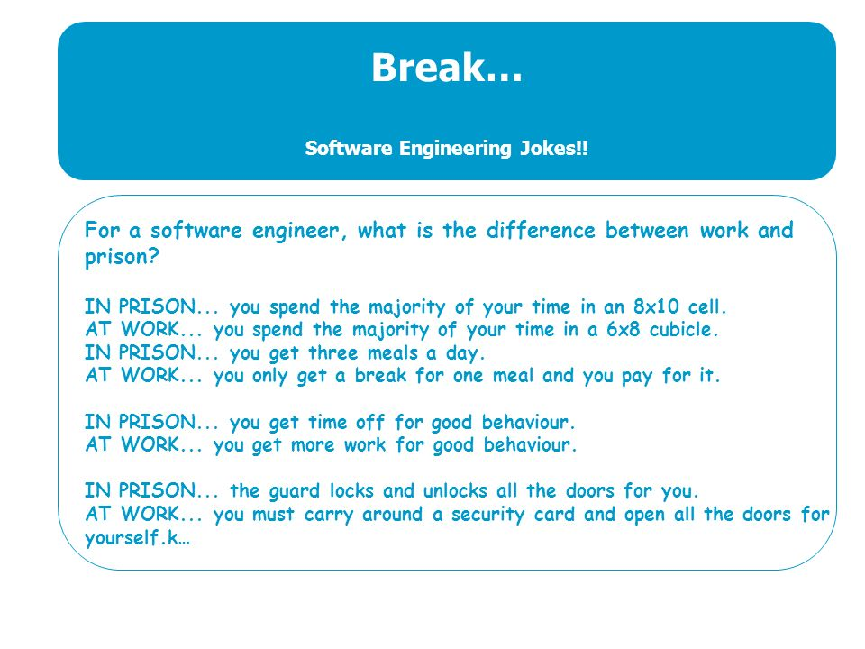 Break… Software Engineering Jokes!.