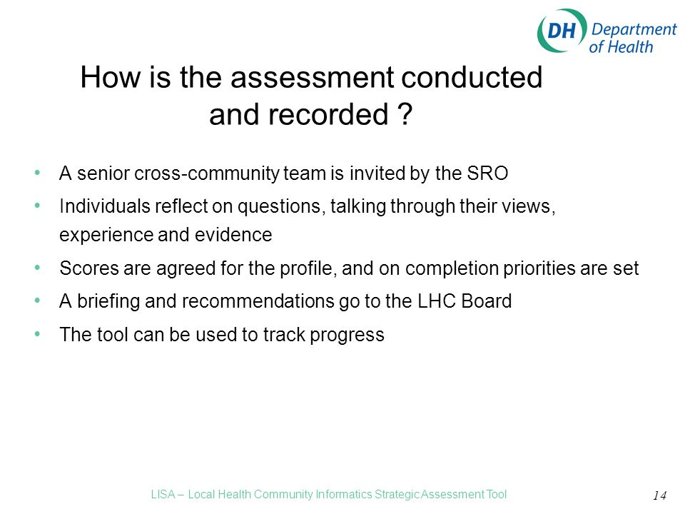 14 How is the assessment conducted and recorded .