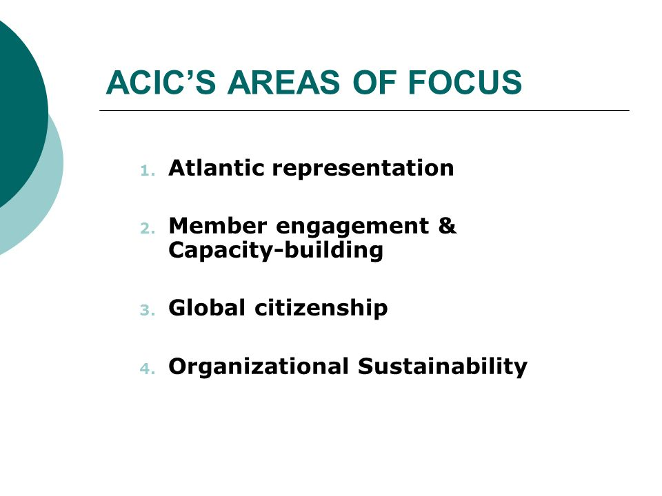 ACIC'S AREAS OF FOCUS 1. Atlantic representation 2.
