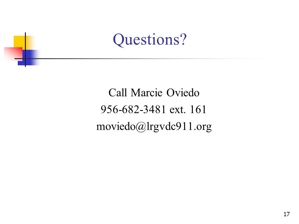 17 Questions Call Marcie Oviedo ext. 161