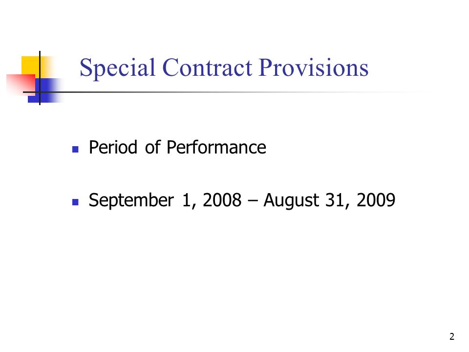 2 Special Contract Provisions Period of Performance September 1, 2008 – August 31, 2009