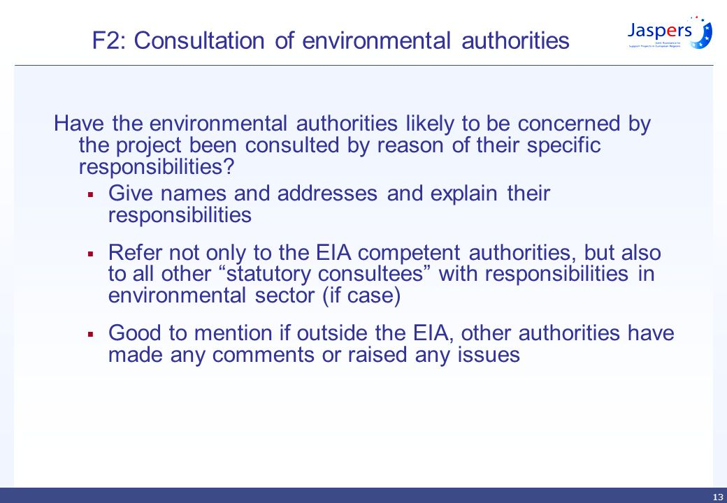 13 F2: Consultation of environmental authorities Have the environmental authorities likely to be concerned by the project been consulted by reason of their specific responsibilities.