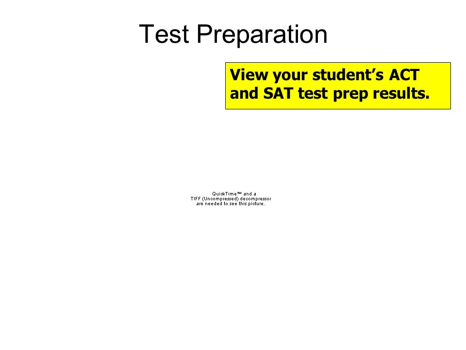 View your student's ACT and SAT test prep results. Test Preparation
