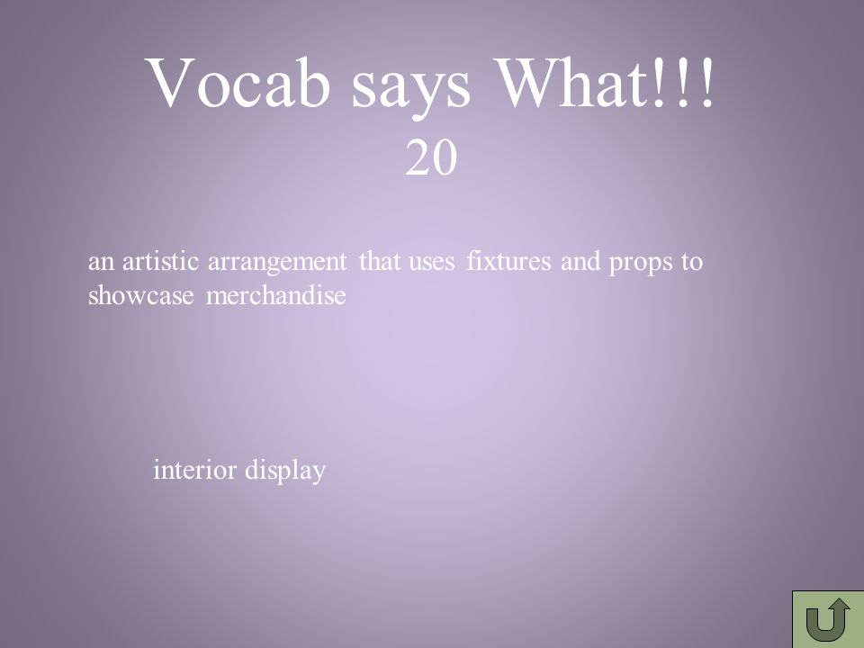 Vocab says What!!! 10 a display case, counter, or bench fixture