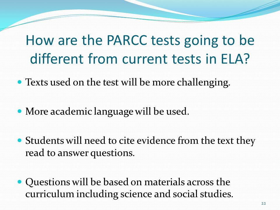 Texts used on the test will be more challenging. More academic language will be used.