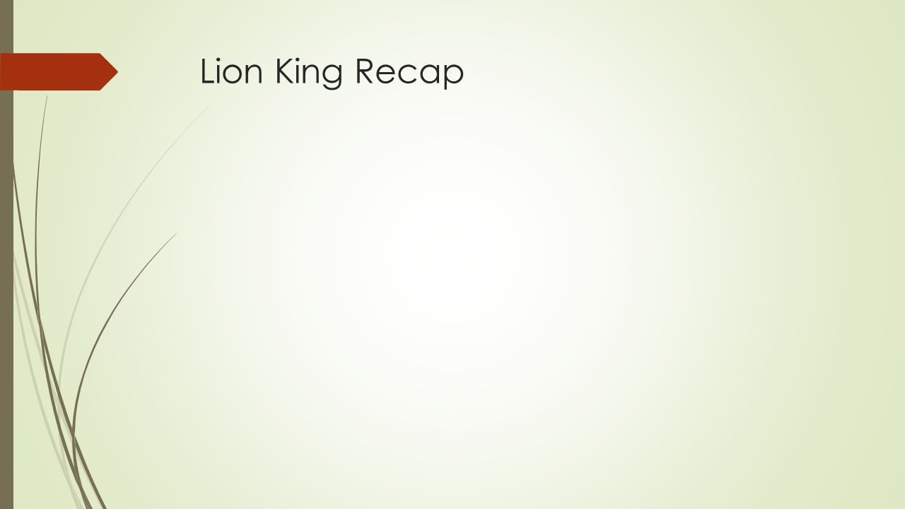 Lion King Recap