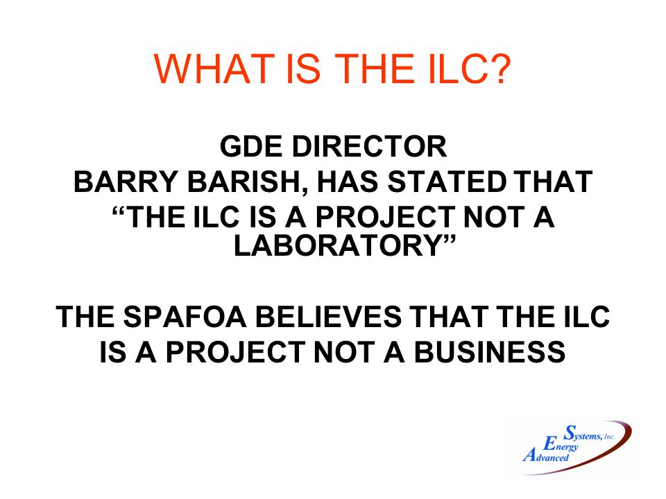 WHAT IS THE ILC.