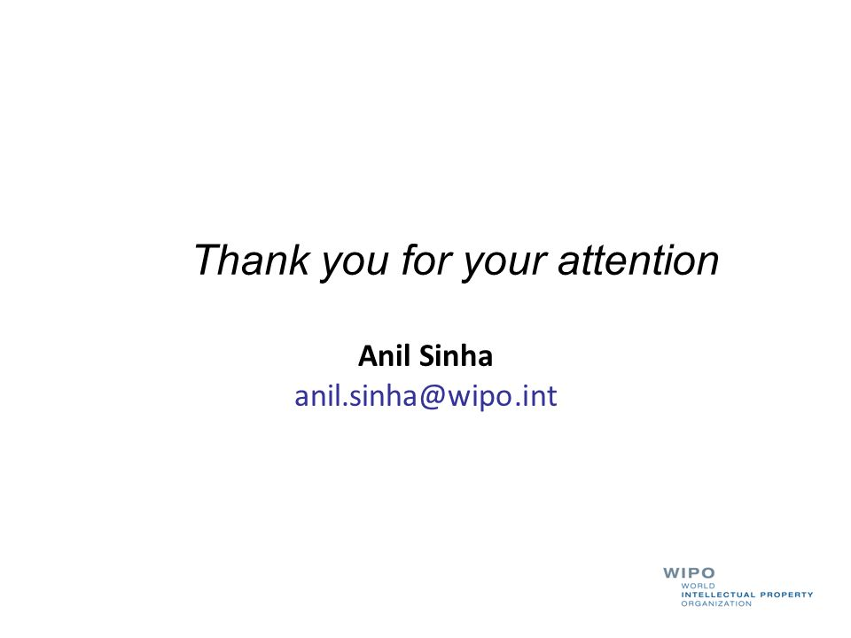 Thank you for your attention Anil Sinha