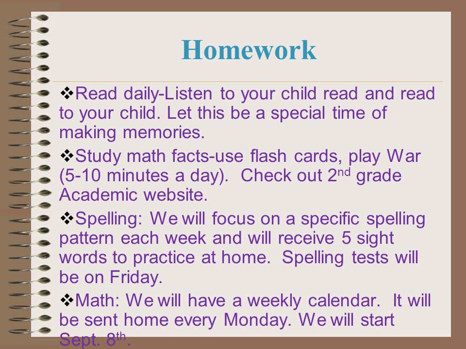 Homework  Read daily-Listen to your child read and read to your child.
